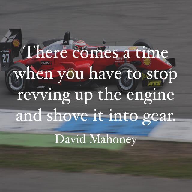 shove into gear Dave Mahoney quote